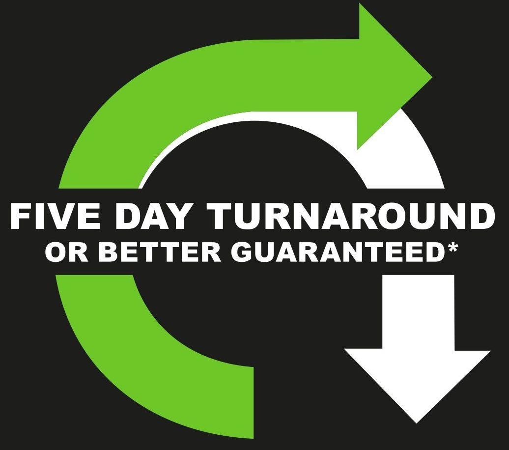 Five Day Turnaround